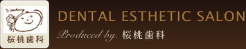 DENTAL ESTHETIC SALON Produced by. 桜桃歯科